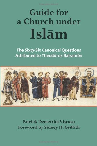 By Patrick Demetrios Viscuso Guide for a Church under Islam: The Sixty-Six Canonical Questions Attributed to Theodoros Balsamon [Paperback] ebook