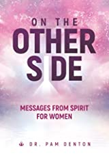 On The Other Side: Messages From Spirit For Women (Volume 1) Paperback