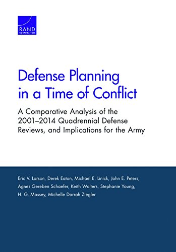Defense Planning in a Time of Conflict: A Comparative Analysis of the 2001–2014 Quadrennial Defense Reviews, and Implications for the Army