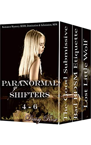 Paranormal Shifters 4 - 6: Romance | BDSM | Domination & Submission | Threesome (Paranormal Shifter - Bdsmerotica Supernatural