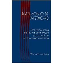 PATRIMÔNIO DE AFETAÇÃO: Uma visão crítica do regime da afetação patrimonial na incorporação imobiliária (Portuguese Edition)