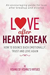 Love After Heartbreak: How to Bounce Back Emotionally, Trust and Love Again Paperback