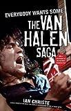 Ian Christe: Everybody Wants Some : The Van Halen Saga (Paperback); 2008 Edition