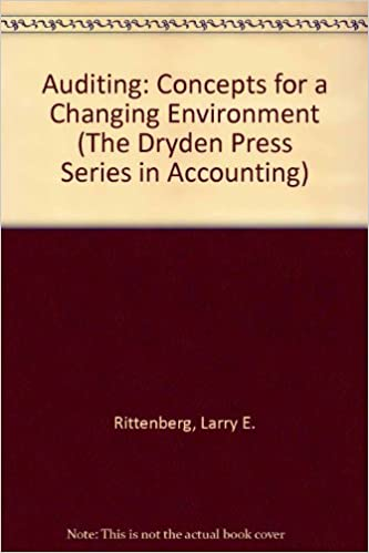 Auditing: Concepts for a Changing Environment (The Dryden Press Series in Accounting)