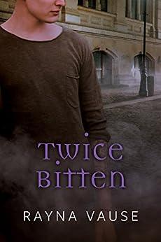 Twice Bitten by [Vause, Rayna]