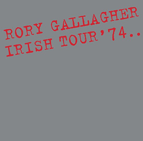 Rory Gallagher: Irish Tour '74 (Audio CD)