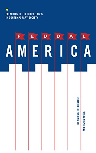 (Feudal America: Elements of the Middle Ages in Contemporary Society)