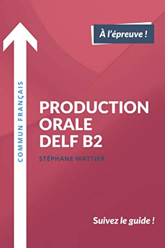 Production orale DELF B2 (French Edition) by Stéphane Wattier