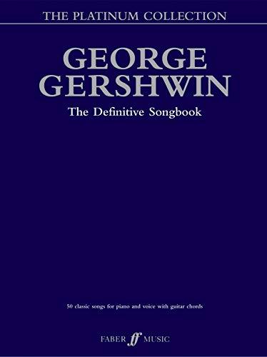 George Gershwin Platinum Collection: Piano/Vocal/Chords (Faber Edition: Platinum Collection)
