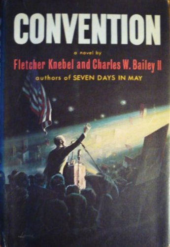 Convention by Fletcher Knebel and Charles W. Bailey II
