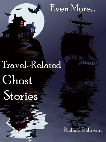 Hotel Balloon - Short Ghost Stories about Travel - Book 3 (7 stories): Ghostly Encounters; Mountain Climbing, Golf, Train, Plane, a Lake Hotel, Shipwreck Diving, even in a Hot Air Balloon.
