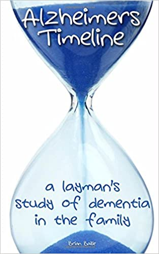 Book Alzheimer's Timeline: A Layman's Study of Dementia in the Family