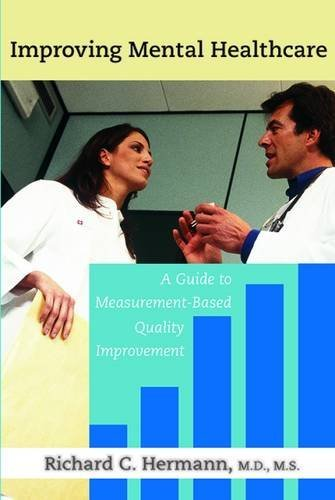 Improving Mental Healthcare: A Guide to Measurement-Based Quality Improvement
