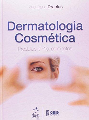 Dermatologia Cosmética: Produtos e Procedimentos