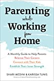 Parenting While Working from Home: A Monthly Guide