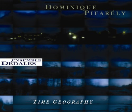 Time Geography by Dominique / Ensemble Dedales Pifarely