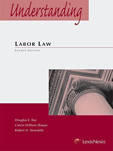 Understanding Labor Law by Douglas E. Ray (2011-06-01)
