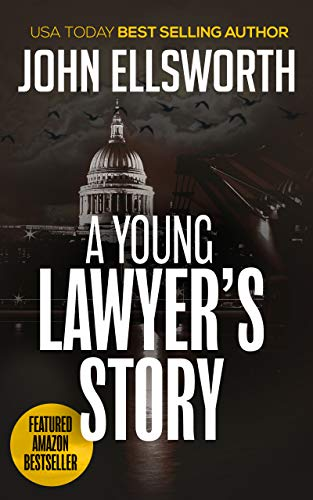 Book: A Young Lawyer's Story - Thaddeus Murfee Prequel - A Legal Thriller by John Ellsworth