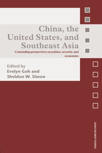 China, the United States, and South-East Asia: Contending Perspectives on Politics, Security, and Economics (Asian Secur