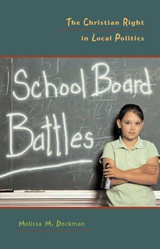 School Board Battles: The Christian Right in Local Politics (Religion and Politics)