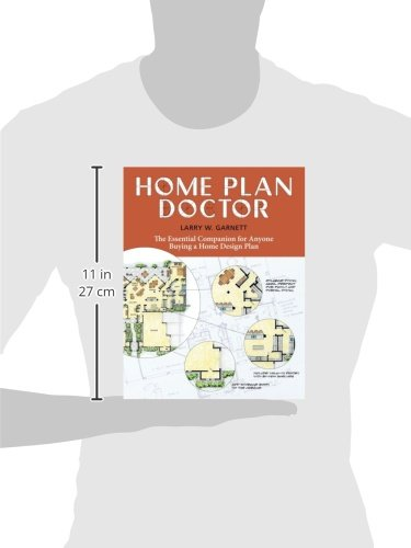 Home Plan Doctor The Essential Companion For Anyone Buying A Home Design Plan Larry W Garnett 9781580176989 Books Amazon Ca