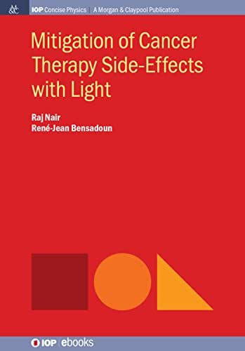 Mitigation of Cancer Therapy Side-Effects with Light (IOP Concise Physics)