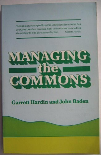 Managing the Commons (Garrett Hardin The Tragedy Of The Commons)