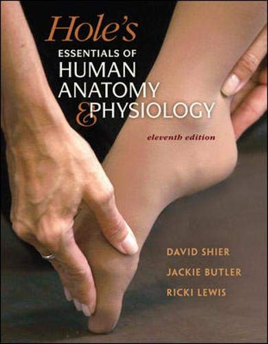 Holes Essentials of Human Anatomy & Physiology, 11th Edition