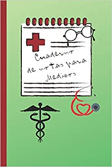 Cuaderno De Notas Para Medicos: Cuaderno 15,20cm X 23cm.120 Pgs. Regalo Original. Diario, Apuntes, Agenda. por Inspired Notebooks