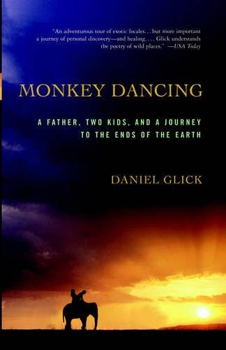 Monkey Dancing: A Father, Two Kids, And A Journey To The Ends Of The Earth ebook