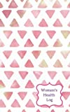 Women's Health Log: Pink Triangles Design | Monitor your menstrual cycle, fertile period and Diet all in one place| Food & Lifestyle Journal | Keep ... Use | 5 x 8' Small & Lightweight (Volume 2)