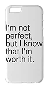 I'm not perfect, but I know that I'm worth it. Iphone 6 plus case