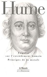 Enquête sur l'entendement humain / Principes de la morale par David Hume