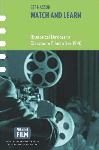Watch and Learn: Rhetorical Devices in Classroom Films after 1940 (Framing Film)