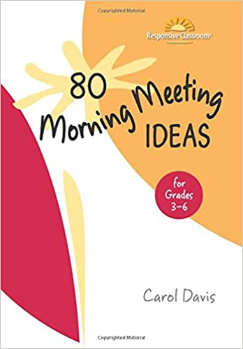80 morning meeting ideas for grades 3 6 carol davis 9781892989482 80 morning meeting ideas for grades 3 6 carol davis 9781892989482 amazon books m4hsunfo