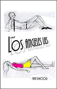 Los Angeles Lies 1969 by [Elwood, Ann]