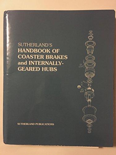 Sutherland's Handbook of Coaster Brakes & Internally Geared - Hubs Internally Geared