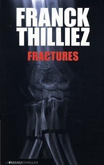 Franck Thilliez - Fractures