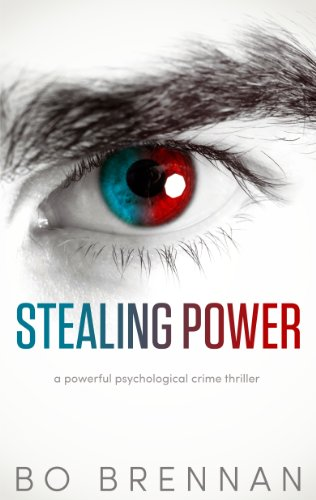 Stealing Power: A powerful psychological crime thriller (A Detective India Kane & AJ Colt Crime Thriller) by [Brennan, Bo]