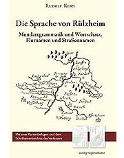 Die Sprache von Rülzheim, Mundartgrammatik und Wortschatz, Flurnamen und Straßennamen
