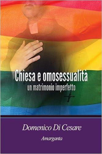 Book Chiesa e omosessualita' un matrimonio imperfetto