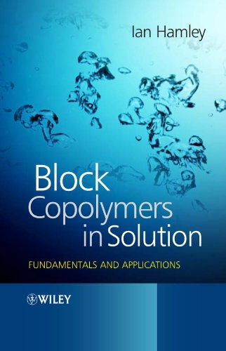 Block Copolymers in Solution: Fundamentals and Applications (Best Organic Chemistry App)