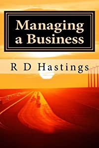 Managing a Small Business: A guide to successful small business management by CreateSpace Independent Publishing Platform