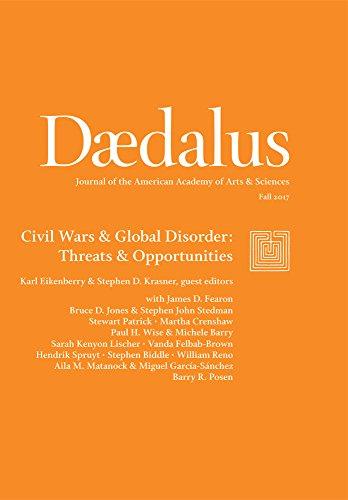 Daedalus (Fall 2017): Civil Wars & Global Disorder: Threats & Opportunities