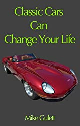 Classic Cars Can Change Your Life