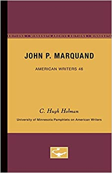 John P. Marquand (University of Minnesota Pamphlets on American Writers, No. 46)