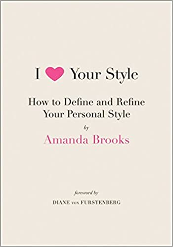 Libro PDF Gratis I Love Your Style: How To Define And Refine Your Personal Style