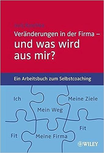 Veränderungen in der Firma - und was wird aus mir?: Ein Arbeitsbuch ...