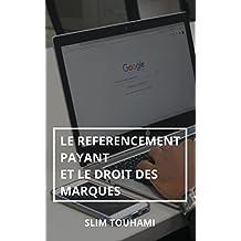 Le référencement payant et le droit des marques: Evolution jurisprudentielle (French Edition)