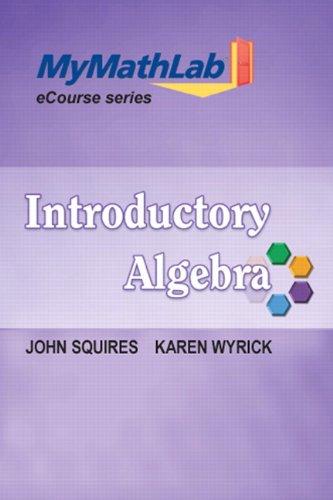 MyMathLab for Squires / Wyrick Introductory Algebra -- Access Card (My Mathlab Ecourse)